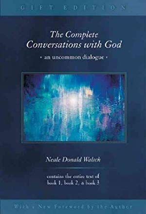 The Complete Conversations with God: Walsch, Neale Donald