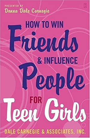 How to Win Friends and Influence People: Carnegie, Donna Dale
