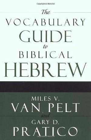 The Vocabulary Guide to Biblical Hebrew: Pelt, Miles V.