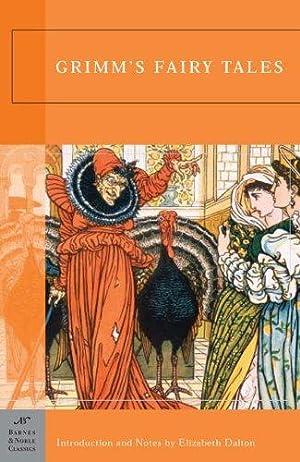Grimm's Fairy Tales (Barnes & Noble Classics): Grimm, Jacob; Grimm,
