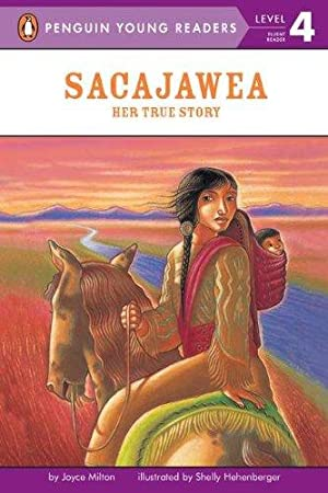 Sacajawea: Her True Story (Penguin Young Readers,: Milton, Joyce