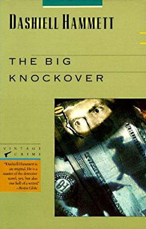 The Big Knockover: Selected Stories and Short: Hammett, Dashiell