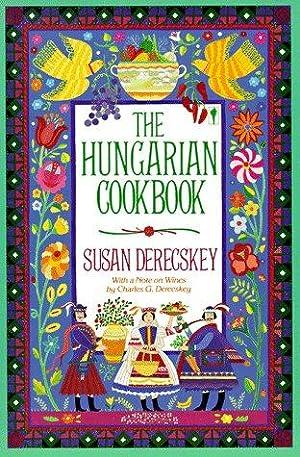 The Hungarian Cookbook: Derecskey, Susan