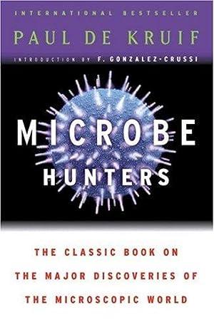Microbe Hunters: de Kruif, Paul