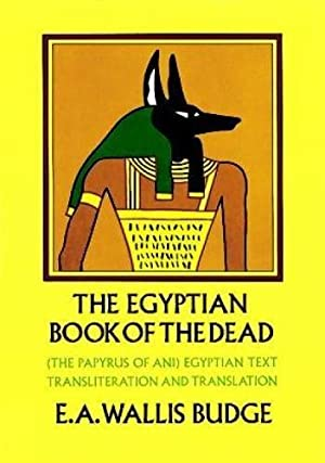 The Egyptian Book of the Dead: The: Budge, E. A.