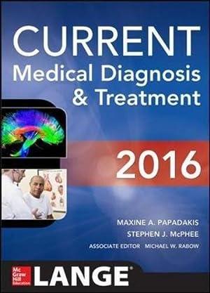 CURRENT Medical Diagnosis and Treatment 2016 (LANGE: Papadakis, Maxine A.;