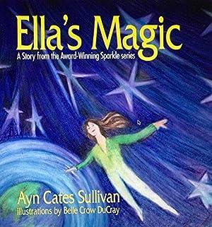 Ella's Magic: A Story from the Award-Winning: Sullivan, Ayn Cates