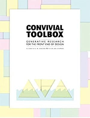 Convivial Toolbox: Generative Research for the Front: Sanders, Liz; Stappers,