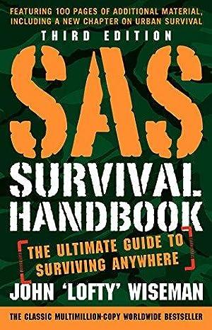 SAS Survival Handbook, Third Edition: The Ultimate: Wiseman, John 'Lofty'