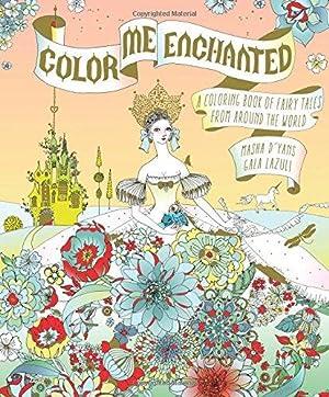 Color Me Enchanted: A Coloring Book of: D'yans, Masha; Lazuli,