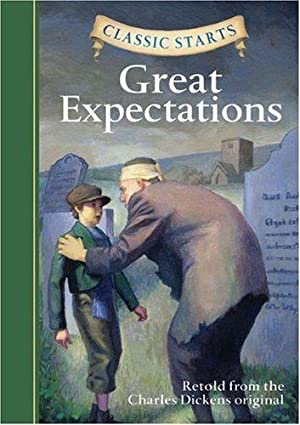Classic Starts®: Great Expectations (Classic Starts® Series): Dickens, Charles