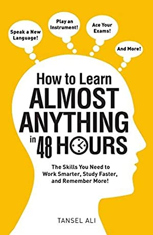 How to Learn Almost Anything in 48: Ali, Tansel