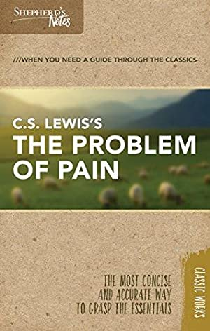 Shepherd's Notes: C.S. Lewis's The Problem of: Lewis, C. S.
