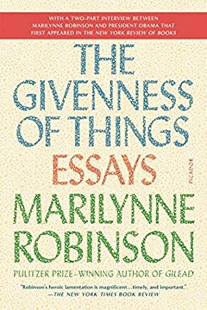 Givenness Of Things: Robinson, Marilynne