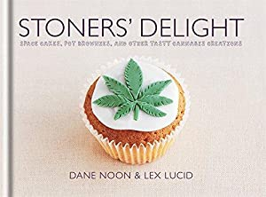 Stoners' Delight: Space Cakes, Pot Brownies, and: Noon, Dane; Lucid,