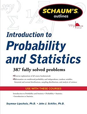 Schaum's Outline of Introduction to Probability and: Lipschutz, Seymour; Schiller,