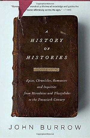 A History of Histories: Epics, Chronicles, and: Burrow, John