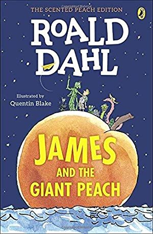 James and the Giant Peach: The Scented: Dahl, Roald