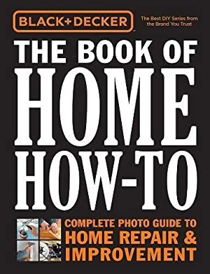 Black Amp Decker The Book Of Home How To The Complete Photo