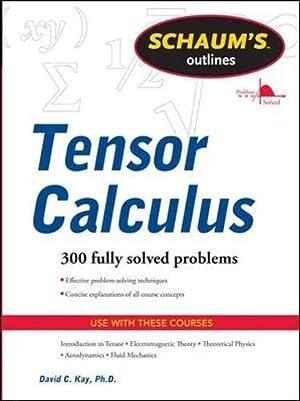 Schaums Outline of Tensor Calculus (Schaum's Outlines): Kay, David C.