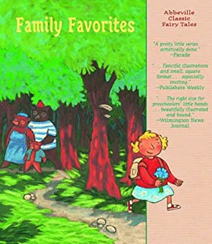Family Favorites (Abbeville Classic Fairy Tales): Grimm, Brothers; Andersen,