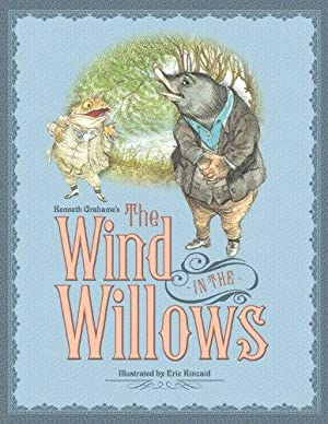 Kenneth Grahame's The Wind in the Willows: Grahame, Kenneth; Kincaid,