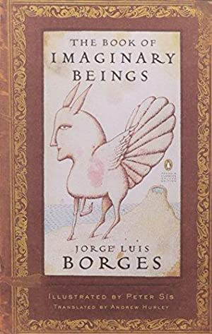 The Book of Imaginary Beings (Penguin Classics: Borges, Jorge Luis