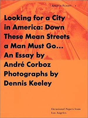 Looking for a City in America: Down: Corboz, Andre; Dennis