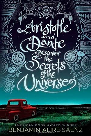 Aristotle and Dante Discover the Secrets of: Sáenz, Benjamin Alire
