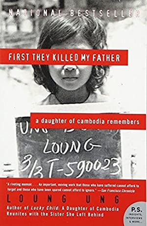 First They Killed My Father: A Daughter: Ung, Loung