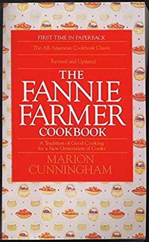 The Fannie Farmer Cookbook: A Tradition of: Cunningham, Marion