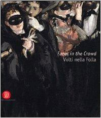 Faces in the Crowd: The Modern Figure: Blazwick, Iwona; Christov-Bakargiev,