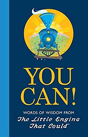 You Can!: Words of Wisdom from the: Piper, Watty; Hart,