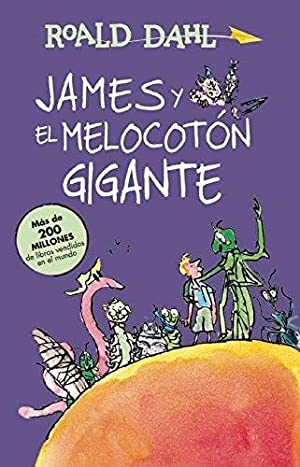 James y el melocoton gigante / James: Dahl, Roald