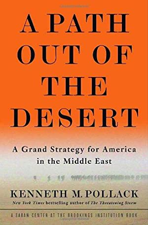 A Path Out of the Desert: A: Pollack, Kenneth