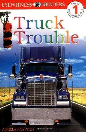 DK Readers: Truck Trouble (Level 1: Beginning: Royston, Angela