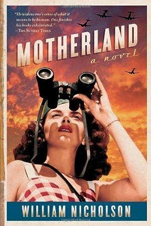 Motherland: A Novel: Nicholson, William