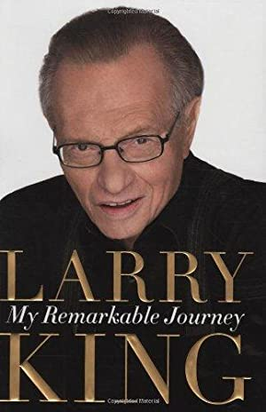 My Remarkable Journey: King, Larry