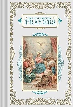 The Little Book of Prayers: (Prayer Book,: Chronicle Books