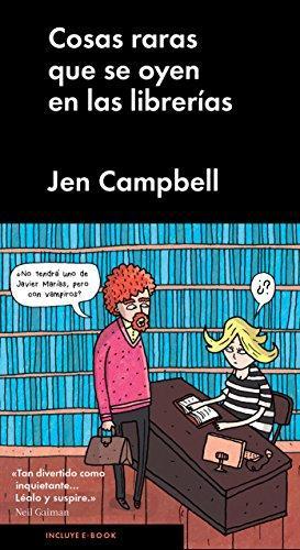 Cosas raras que se oyen en las: Campbell, Jen