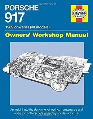 Porsche 917 Owners' Workshop Manual 1969 onwards: Wagstaff, Ian