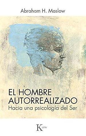 El hombre autorrealizado: Hacia una psicología del: Maslow, Abraham H.