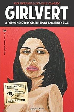 Girlvert: A Porno Memoir: Small, Oriana