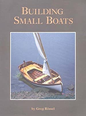 Building Small Boats: Rossel, Greg