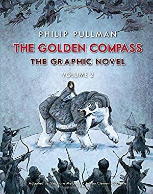 The Golden Compass Graphic Novel, Volume 2: Pullman, Philip