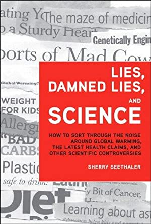 Lies, Damned Lies, and Science: How to: Seethaler, Sherry