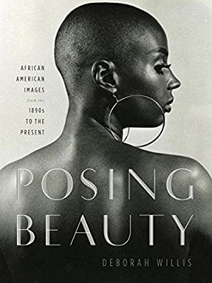 Posing Beauty: African American Images from the: Willis, Deborah