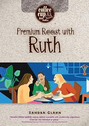 Premium Roast with Ruth (Coffee Cup Bible: Glahn, Sandra