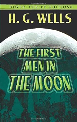 The First Men in the Moon (Dover: Wells, H. G.