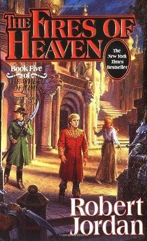 The Fires of Heaven (The Wheel of: Jordan, Robert